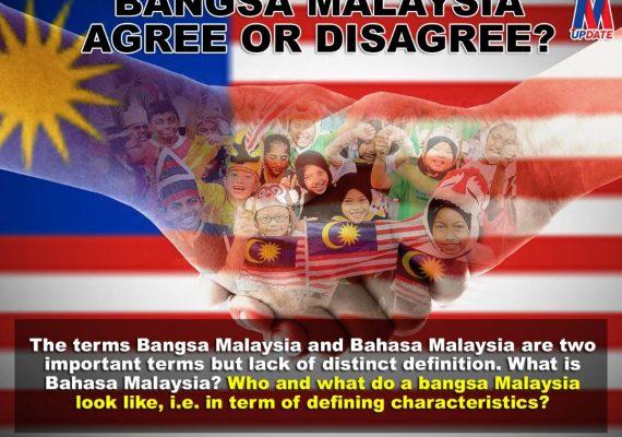 BANGSA MALAYSIA: AGREE OR DISAGREE?